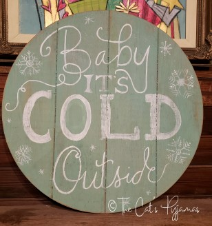 Baby It's Cold Outside Round Sign